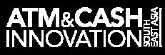 ATM & Cash Innovation South East Asia